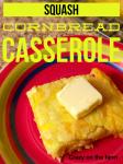 Squash Cornbread Casserole